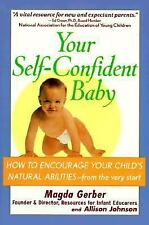 Your Self-Confident Baby: How to Encourage Your Child's Natural Abilit-ExLibrary