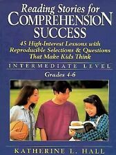 Reading Stories for Comprehension Success : Intermediate Level (Grades 4-6):...