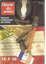 GAZETTE DES ARMES N°132 LIBERATION DE PARIS / LE P.38 / PISTOLET 1777 A COFFRE