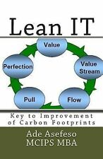 Lean: Lean IT : Key to Improvement of Carbon Footprints by Ade Asefeso MCIPS...