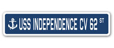 USS INDEPENDENCE CV 62 Street Sign us navy ship veteran sailor gift