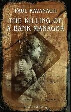 The Killing of a Bank Manager, , Kavanagh, Paul, Excellent, 2011-01-17,