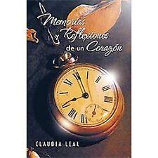Memorias Y Reflexiones de un CorazóN by Claudia Leal (2011, Paperback)