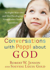 Conversations with Poppi About God: An Eight-year-old and Her Theologian Grandfa