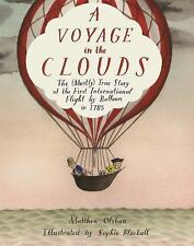 A Voyage in the Clouds: The (Mostly) True Story of the First International Fligh