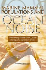 Marine Mammal Populations and Ocean Noise:: Determining When Noise Causes