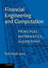 Financial Engineering and Computation: Principles, Mathematics, Algorithms, Lyuu