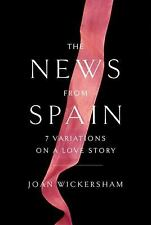NEW - The News from Spain: Seven Variations on a Love Story