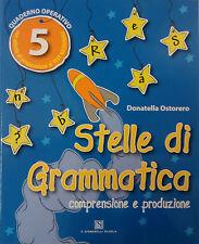 STELLE DI GRAMMATICA 5ª quaderno operativo per la Scuola Primaria. C. Signorelli