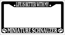 Black License Plate Frame Life Is Better With My Miniature Schnauzer Auto 471