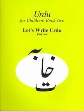 NEW Urdu for Children, Book II, Let's Write Urdu, Part One: Let's Write Urdu, Pa