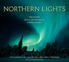 Northern Lights: The Science, Myth, and Wonder of Aurora Borealis by