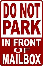 """DO NOT PARK IN FRONT OF MAILBOX"" SIGN 9""X12""  NO PARKING"