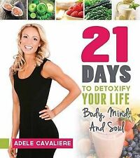 21 Days to Detoxify Your Life: Body, Mind, and Soul by Fridman, Adele -Paperback