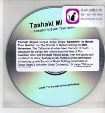(CH917) Tashaki Miyaki, Something' Is Better Than Nothin' - DJ CD