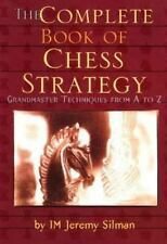The Complete Book of Chess Strategy : Grandmaster Techniques from A to Z by Jere