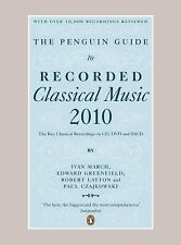 The Penguin Guide to Recorded Classical Music 2010: The Key Classical Recordings