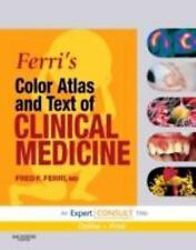 Ferri's Medical Solutions: Ferri's Color Atlas and Text of Clinical Medicine...
