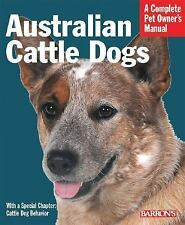 NEW - Australian Cattle Dogs (Barron's Complete Pet Owner's Manuals (Paperback))