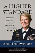 A Higher Standard: Leadership Strategies from America's First Female Four-Star G