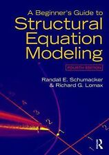 A Beginner's Guide to Structural Equation Modeling: Fourth Edition, Lomax, Richa