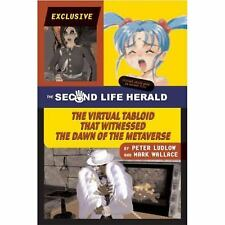 The Second Life Herald: The Virtual Tabloid that Witnessed the Dawn of the Meta