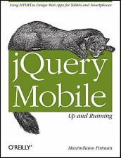 jQuery Mobile: Up and Running, Firtman, Maximiliano, Good Book