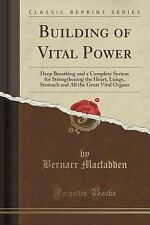 Building of Vital Power : Deep Breathing and a Complete System for...
