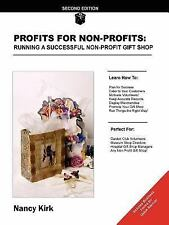 Profits for Non-Profits : Running a Successful Gift Shop by Nancy Kirk (2005,...