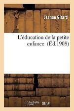 L' Education de la Petite Enfance by Girard-J (2016, Paperback)
