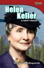 Helen Keller: A New Vision (Time for Kids Nonfiction Readers: Level 4.7)