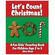 Let's Count Christmas : A Fun Kids' Counting Book for Children Age 2 To 5 by...