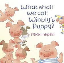 What Shall We Call Wibbly's Puppy? (Wibbly Pig),New Condition