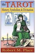 The Tarot : History, Symbolism, and Divination by Robert M. Place (2005,...