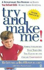 TRY AND MAKE ME! SIMPLE STRATEGIES -TURN OFF THE TANTRUMS AND CREATE COOPERATION