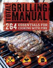 The Total Grilling Manual: 264 Essentials for Cooking with Fire~BBQ~Recipes~NEW!