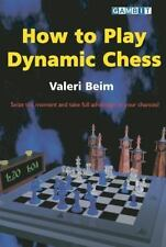 How to Play Dynamic Chess by Valeri Beim (2004, Paperback)