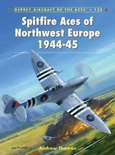 Spitfire Aces of Northwest Europe 1944-45 Aircraft of the Aces)