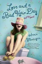 Love and a Bad Hair Day by Annie Flannigan (2003, Paperback)