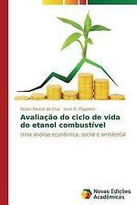 Avaliacao Do Ciclo de Vida Do Etanol Combustivel by Silverio Da Silva Sidinei...