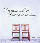 'Dream untill the Dreams come ture' Wall Stickers Decal Vinyl Bedroom Home Decor
