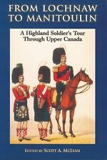 From Lochnaw to Manitoulin: A Highland Soldier's Tour Through Upper Canada