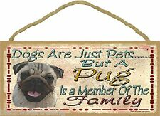"Dogs Are Just Pets But A Pug Is Part Of The Family Dog Sign Plaque 5""x10"""