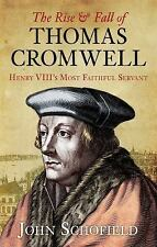 The Rise and Fall of Thomas Cromwell : Henry VIII's Most Faithful Servant by...