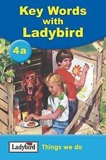 Key Words: 4a Things we do: Things We Do Bk. 4a, Ladybird
