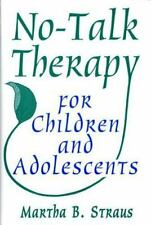 No-Talk Therapy for Children and Adolescents (Hardcover, 1999)