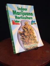 Indoor Marijuana Horticulture The Indoor Bible by Jorge Cervantes Grow