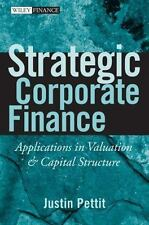 Strategic Corporate Finance: Applications in Valuation and Capital Structure (Wi