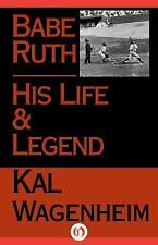 Babe Ruth : His Life and Legend by Kal Wagenheim (2014, Paperback)