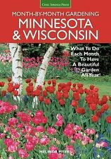 Minnesota & Wisconsin Month-by-Month Gardening: What to Do Each Month to Have A